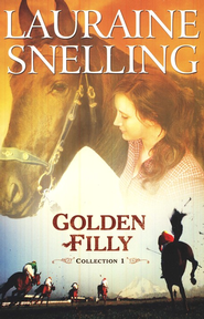 Golden Filly Collection 1 - eBook  -     By: Lauraine Snelling