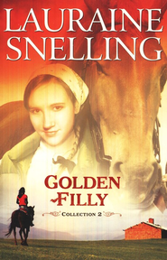 Golden Filly Collection 2 - eBook  -     By: Lauraine Snelling