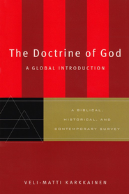 Doctrine of God, The: A Global Introduction - eBook  -     By: Veli-Matti Karkkainen