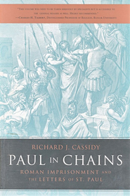 Paul In Chains  -     By: Richard Cassidy