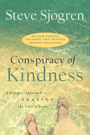 Conspiracy of Kindness: Revised and Updated A Unique Approach to Sharing the Love of Jesus - eBook  -     By: Steve Sjogren