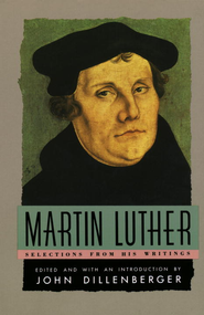Martin Luther: Selections From His Writing - eBook  -     By: John Dillenberger