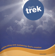Earth Trek: Celebrating and Sustaining God's Creation   -     By: Joanne Moyer