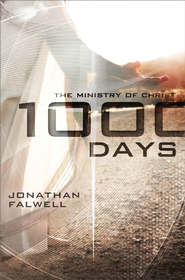 1,000 Days: The Ministry of Christ - eBook  -     By: Jonathan Falwell
