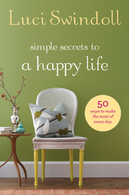 Simple Secrets to a Happy Life - eBook  -     By: Luci Swindoll