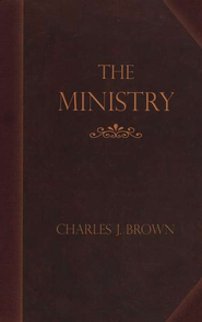 The Ministry  -     By: Charles J. Brown
