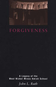 Forgiveness: A Legacy of the West Nickel Mines Amish School                         - Slightly Imperfect  -