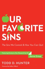 Our Favorite Sins: The Sins We Commit and How You Can Quit - eBook  -     By: Todd Hunter