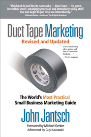 Duct Tape Marketing: The World's Most Practical Small Business Marketing Guide - eBook  -     By: John Jantsch
