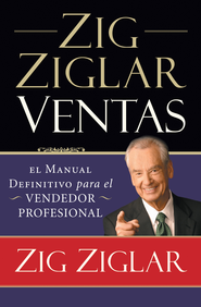 Zig Ziglar Ventas: El manual definitivo para el vendedor profesional - eBook  -     By: Zig Ziglar