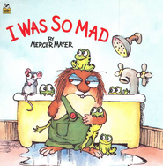 I Was So Mad  -     By: Mercer Mayer