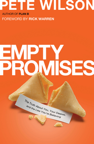 Empty Promises: The Truth About You, Your Desires, and the Lies You've Believed - eBook  -     By: Pete Wilson