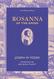 Rosanna of the Amish: The Restored Text  -              By: Joseph W. Yoder