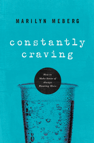 Constantly Craving: How to Make Sense of Always Wanting More - eBook  -     By: Marilyn Meberg