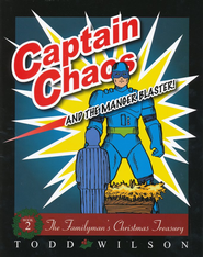 Captain Chaos and the Manger Blaster!   -     By: Todd Wilson