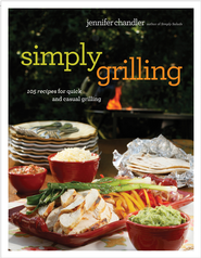 Simply Grilling: 105 Recipes for Quick and Casual Grilling - eBook  -     By: Jennifer Chandler