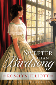 Sweeter than Birdsong - eBook  -     By: Rosslyn Elliott