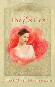 The Exiles: A Novel - eBook  -     By: Gilbert Morris, Lynn Morris
