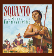 Squanto and the Miracle of Thanksgiving - eBook  -     By: Eric Metaxas