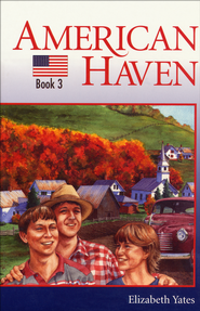 Mountain Adventure Series #3: American Haven   -     By: Elizabeth Yates