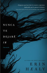 No te dejare ir - eBook  -     By: Erin Healy