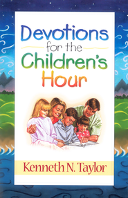 Devotions for the Childrens Hour - eBook  -     By: Kenneth N. Taylor