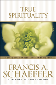 True Spirituality - eBook  -     By: Francis A. Schaeffer