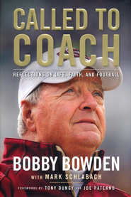 Called to Coach: The Life, Faith and Career of College Football's Most Popular Coach  -     By: Bobby Bowden, Mark Schlabach