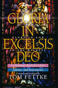 Gloria In Excelsis Deo, Book  -     By: Tom Fettke
