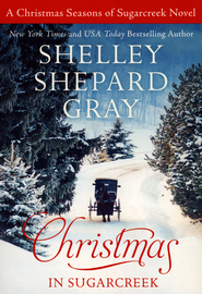 Christmas in Sugarcreek  -              By: Shelley Shepard Gray