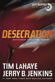 Desecration, Left Behind Series #9 - eBook   -     By: Tim LaHaye, Jerry B. Jenkins