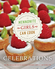 Mennonite Girls Can Cook Celebrations  -              By: Lovella Schellenberg, Anneliese Friesen, Reimer Betty