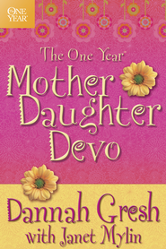The One Year Mother-Daughter Devo - eBook  -     By: Dannah Gresh, Janet Mylin