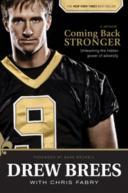 Coming Back Stronger: Unleashing the Hidden Power of Adversity - eBook  -     By: Drew Brees, Chris Fabry