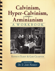 Calvinism, Hyper-Calvinism, and Arminianism: A Workbook   -     By: Kenneth Talbot