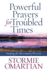 Powerful Prayers for Troubled Times: Praying for the Country We Love - eBook  -     By: Stormie Omartian