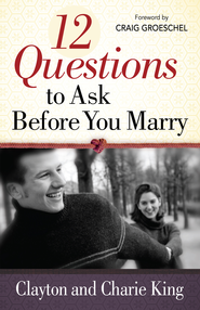 12 Questions to Ask Before You Marry - eBook  -     By: Clayton King, Charie King