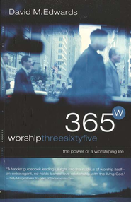 Worship 365: The Power of a Worshipping Life - eBook  -     By: David M. Edwards