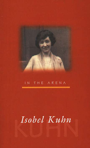 In the Arena   -              By: Isobel Kuhn