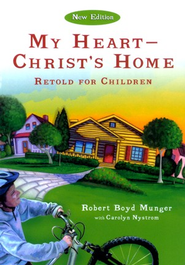 My Heart-Christ's Home Retold for Children - eBook  -     By: Dr. Robert Boyd Munger, Carolyn Nystrom