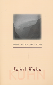 Nests above the Abyss                 -              By: Isobel Kuhn