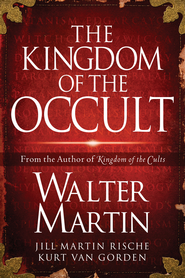 The Kingdom of the Occult - eBook  -     By: Walter Martin, Jill Martin, Kurt Van Gorden