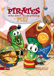 The VeggieTales/Pirates Who Don't Do Anything and Me! - eBook  -     By: Karen Poth