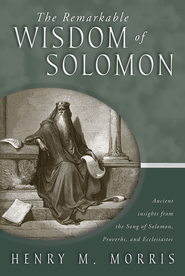 The Remarkable Wisdom of Solomon - eBook  -     By: Henry M. Morris