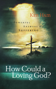 How Could a Loving God? - eBook  -     By: Ken Ham