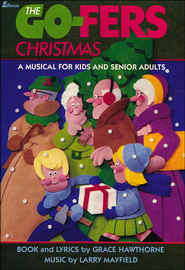 The Go-Fers Christmas, A Musical for Kids and Senior Adults     -              By: Hawthorn Mayfield