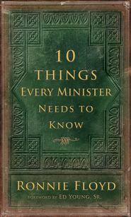 10 Things Every Minister Needs To Know - eBook  -     By: Ronnie Floyd