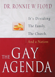 The Gay Agenda: It's Dividing The Family, The Church, and a Nation - eBook  -     By: Ronnie W. Floyd