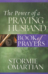 The Power of a Praying Husband: Book of Prayers   -     By: Stormie Omartian