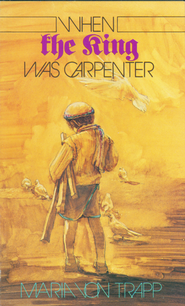 When the King was Carpenter - eBook  -     By: Maria Von Trapp